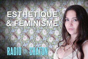 #AllôChaton Nouvelle émission : Pourquoi le féminisme de gauche semble avoir tourné le dos à la beauté