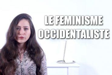 Qu'est-ce que le féminisme occidentaliste? [Vidéo par Solveig Mineo]